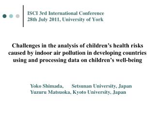 ISCI 3rd International Conference 28th July 2011, University of York
