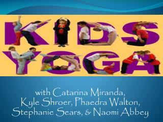 with Catarina Miranda,  Kyle  Shroer , Phaedra Walton, Stephanie Sears, & Naomi Abbey