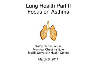 Lung Health Part II Focus on Asthma