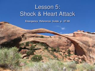 Lesson 5: Shock & Heart Attack  Emergency  Reference  Guide  p.  67-69