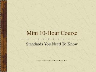 Mini 10-Hour Course