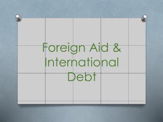Foreign Aid & International Debt