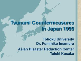 Tsunami Countermeasures in Japan 1999