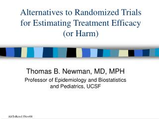 Alternatives to Randomized Trials for Estimating Treatment Efficacy (or Harm)