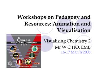 Workshops on Pedagogy and Resources: Animation and Visualisation