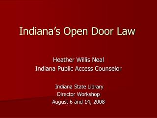 Indiana s Open Door Law