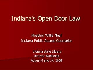 Indiana s Open Door Law