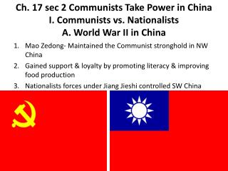 Mao Zedong- Maintained the Communist stronghold in NW China
