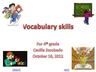 For 4 th  grade  Cecilia Escobedo October 16, 2012