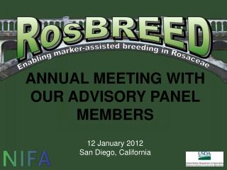 ANNUAL MEETING WITH OUR ADVISORY PANEL MEMBERS 12 January 2012 San Diego, California