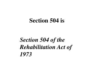 Section 504 is