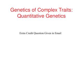 Genetics of Complex Traits: Quantitative Genetics