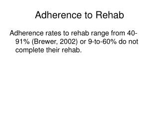 Adherence to Rehab