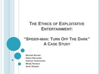 "The Ethics of Exploitative Entertainment: ""Spider-man: Turn Off The Dark"" A Case Study"