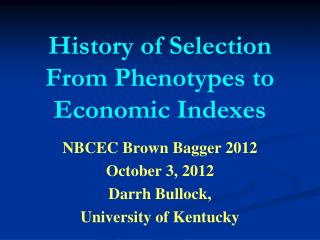 History of Selection From Phenotypes to Economic Indexes
