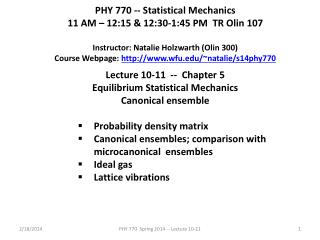 PHY 770 -- Statistical Mechanics 11 AM – 12:15 & 12:30-1:45  P M  TR Olin 107