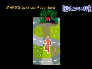 MARG'S spiritual Adventure