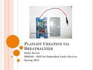 Playlist Creation via Breathalyzer