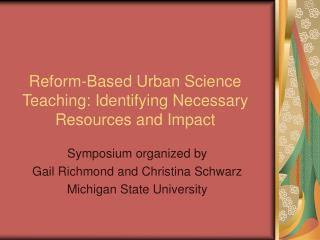 Reform-Based Urban Science Teaching: Identifying Necessary Resources and Impact