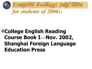 Extensive Reading July, 2006 for students of 2006: