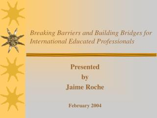 Breaking Barriers and Building Bridges for International Educated Professionals