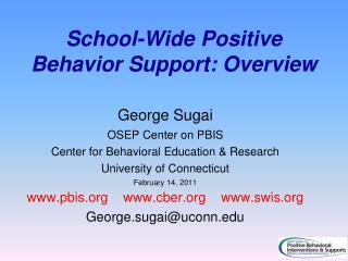 School-Wide Positive Behavior Support:  Overview
