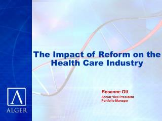 The Impact of Reform on the Health Care Industry