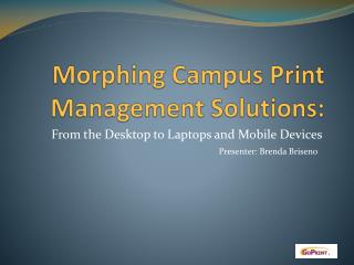 Morphing Campus Print Management Solutions: