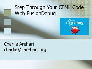 Step Through Your CFML Code With FusionDebug