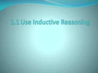 2.1	Use Inductive Reasoning