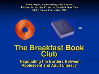 The Breakfast  Book  Club Negotiating the Borders Between  Adolescent and Adult Literacy