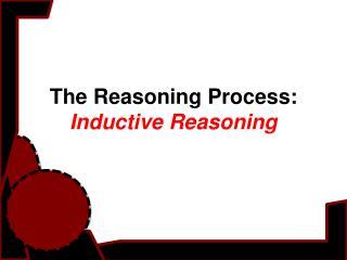 The Reasoning Process: Inductive Reasoning