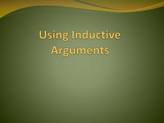 Using Inductive Arguments