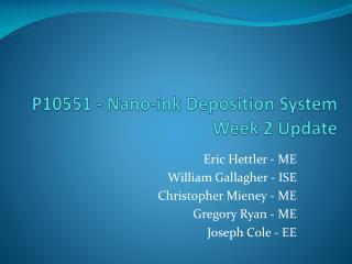 P10551 -  Nano -ink Deposition System Week 2 Update