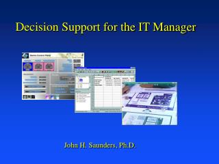 Decision Support for the IT Manager