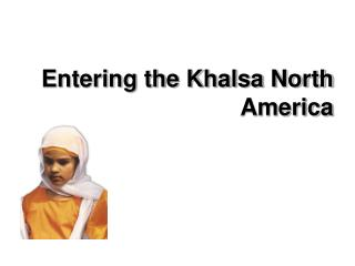 Entering the Khalsa North America