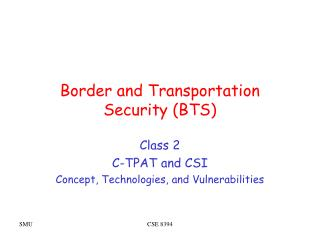Border and Transportation Security (BTS)
