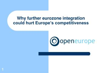 Why further  eurozone  integration could hurt Europe's competitiveness