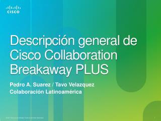 Descripción general de Cisco Collaboration Breakaway PLUS