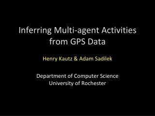 Inferring Multi-agent Activities from GPS Data