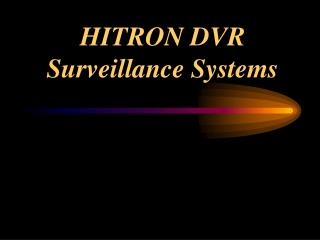 HITRON DVR  Surveillance Systems