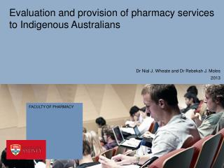 Evaluation and provision of pharmacy services to Indigenous Australians