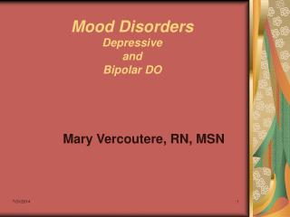 Mood Disorders Depressive  and   Bipolar DO