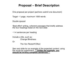 Proposal – Brief Description One proposal per project (partners submit one document)