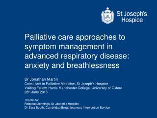 Dr Jonathan Martin Consultant in Palliative Medicine, St Joseph's Hospice