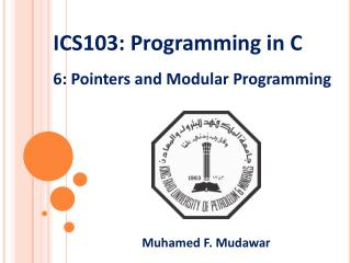 ICS103:  Programming in  C 6: Pointers and Modular Programming