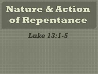Nature & Action of Repentance
