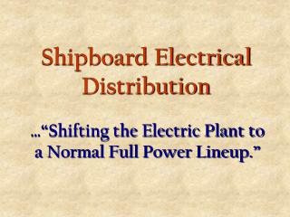 Shipboard Electrical Distribution