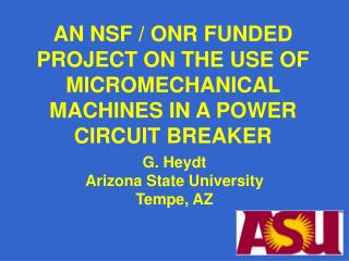 AN NSF / ONR FUNDED PROJECT ON THE USE OF MICROMECHANICAL MACHINES IN A POWER CIRCUIT BREAKER