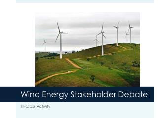 Wind Energy Stakeholder Debate
